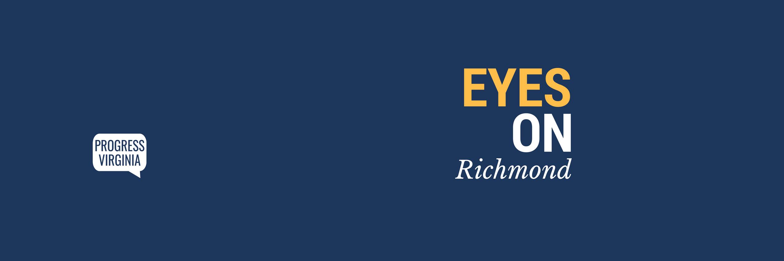 Progress Virginia Eyes on Richmond 3