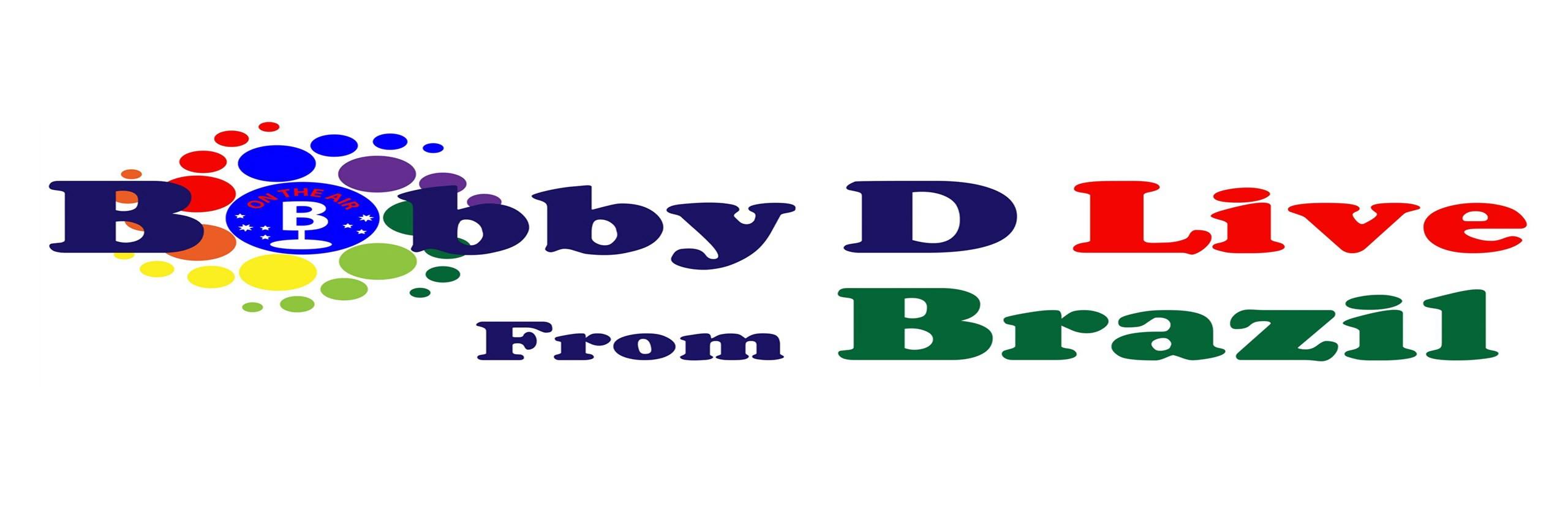 BobbyDLive.com LIVE from Brazil