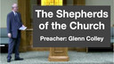 10/12/17 - Glen Colley - The Shepherds of the Church