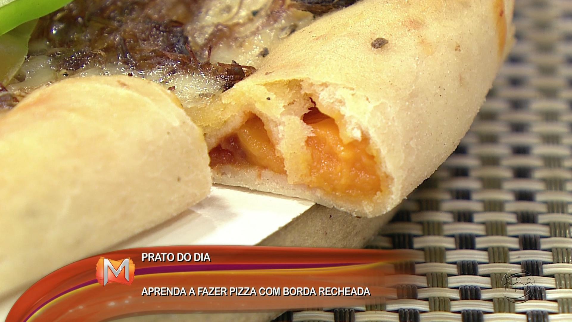 CULINÁRIA: APRENDA A FAZER PIZZA COM BORDA RECHEADA - Magazine 24/11/17