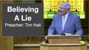 4/30/2018 - Tim Hall - Believing A Lie