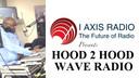 HOOD 2 HOOD WAVE RADIO 3-6-19