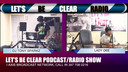 LET'S BE CLEAR PODCAST/RADIO SHOW 5-18-19