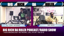 BIG RICH DA RULER SHOW 5-18-19