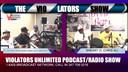 VIOLATORS UNLIMITED PODCAST/RADIO SHOW 5-18-19