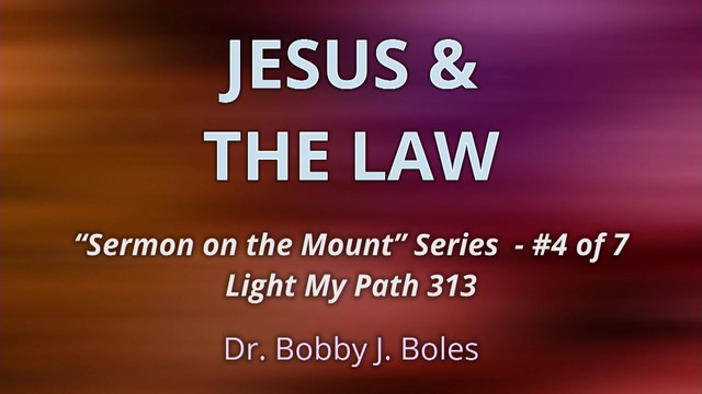 Jesus And The Law - Dr  Bobby J  Boles