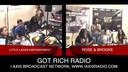 GOT RICH RADIO W ROSE MEDALLIONZ , BROOKE LYNNE, CONAN & DJ SCRAPPY DAPPY 6-27-19