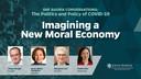 SNF Agora Conversations: Imagining a New Moral Economy