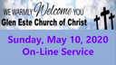 Glen Este Church of Christ Worship Service 5-10-2020