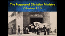 The Purpose of Christian Ministry - Mike Kennedy -Colossians 2:1-5