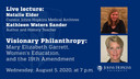 Visionary Philanthropy: Mary Elizabeth Garrett, Women's Education, and the 19th Amendment