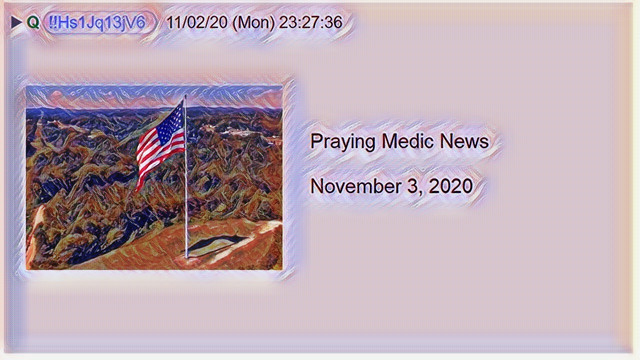 Praying Medic News 11-3-2020