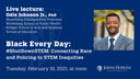 Black Every Day: #ShutDownSTEM: Connecting Race and Policing to STEM Inequities