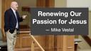 9/5/21 - Mike Vestal - Passion for Jesus