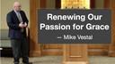 9/6/21 - Mike Vestal - Passion for Grace