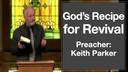 9/4/2016 - Keith Parker - Gods Recipe for Revival